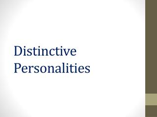 Distinctive Personalities