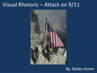 Visual Rhetoric – Attack on 9/11