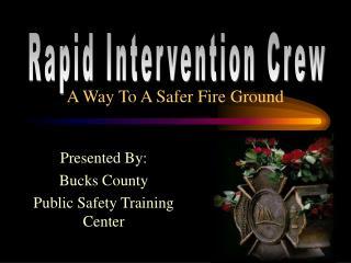 A Way To A Safer Fire Ground