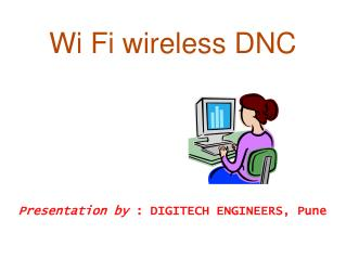 Wi Fi wireless DNC