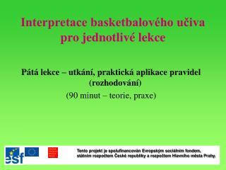Interpretace basketbalov�ho u?iva pro jednotliv� lekce
