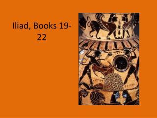 Iliad, Books 19-22