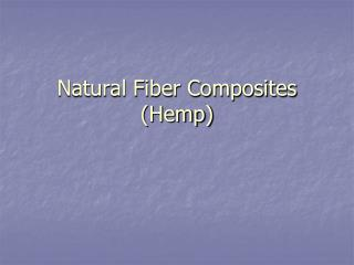 Natural Fiber Composites (Hemp)