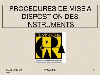 PROCEDURES DE MISE A DISPOSTION DES INSTRUMENTS