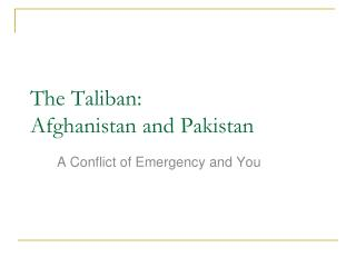 The Taliban:  Afghanistan and Pakistan