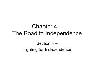 Chapter 4 – The Road to Independence