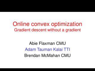 Online convex optimization Gradient descent without a gradient
