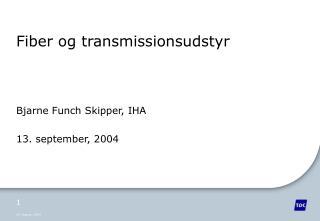 Fiber og transmissionsudstyr