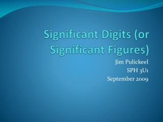 Significant Digits (or Significant Figures)