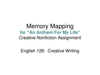 "Memory Mapping for  "" An Anthem For My Life "" Creative Nonfiction Assignment"