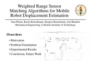 Weighted Range Sensor  Matching Algorithms for Mobile  Robot Displacement Estimation