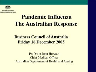 Pandemic Influenza The Australian Response Business Council of Australia Friday 16 December 2005