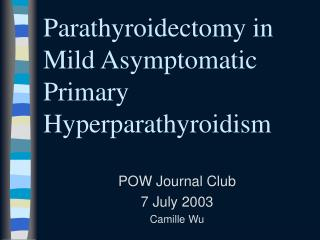 Parathyroidectomy in asymptomatic patients