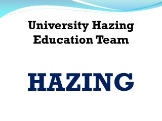 University Hazing  Education Team HAZING