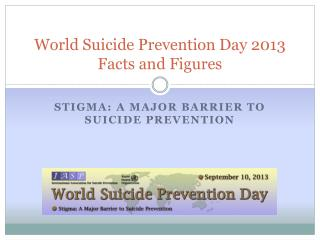 World Suicide Prevention Day 2013 Facts and Figures