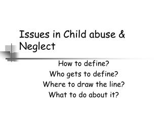 Issues in Child abuse  Neglect