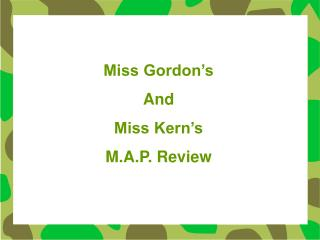 Miss Gordon's And Miss Kern's M.A.P. Review