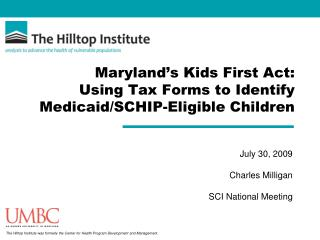 Maryland's Kids First Act: Using Tax Forms to Identify Medicaid/SCHIP-Eligible Children