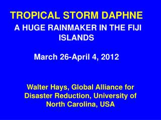 TROPICAL STORM DAPHNE A HUGE RAINMAKER IN THE FIJI ISLANDS March 26-April 4, 2012