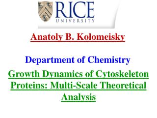 Anatoly B. Kolomeisky Department of Chemistry