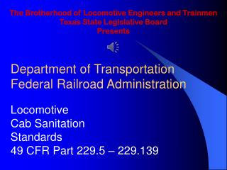 The Brotherhood of Locomotive Engineers and Trainmen Texas State Legislative Board Presents