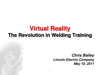 Virtual Reality The Revolution in Welding Training