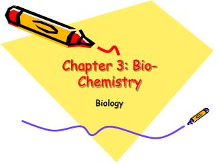 Chapter 3: Bio-Chemistry