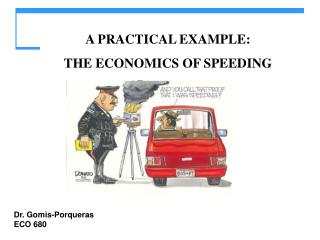 A PRACTICAL EXAMPLE:  THE ECONOMICS OF SPEEDING
