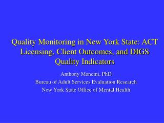 Quality Monitoring in New York State: ACT Licensing, Client Outcomes, and DIGS Quality Indicators