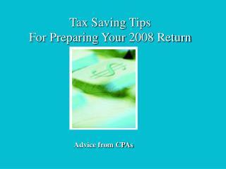 Tax Saving Tips For Preparing Your  2008  Return