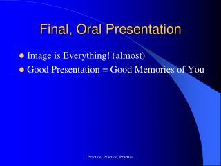 Final, Oral Presentation