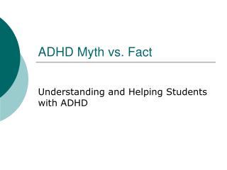 ADHD Myth vs. Fact
