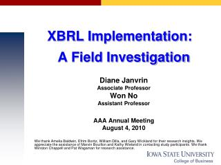 XBRL Implementation:  A Field Investigation Diane Janvrin Associate Professor Won No Assistant Professor AAA Annual Mee