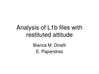 Analysis of L1b files with restituted attitude