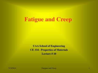 Fatigue and Creep