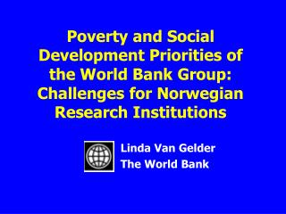 Poverty and Social Development Priorities of the World Bank Group: Challenges for Norwegian Research Institutions