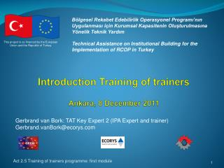 Introduction Training of trainers Ankara, 8 December 2011