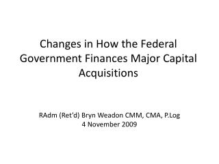 Changes in How the Federal Government Finances Major Capital Acquisitions
