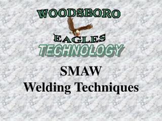 SMAW  Welding Techniques