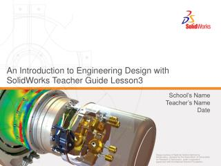 An Introduction to Engineering Design with SolidWorks Teacher Guide Lesson3