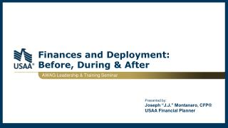 Finances and Deployment:  Before, During & After