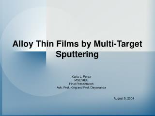 Alloy Thin Films by Multi-Target Sputtering