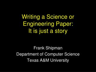 Writing a Science or Engineering Paper: It is just a story