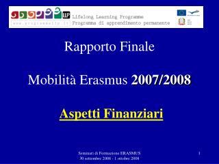 Rapporto Finale  Mobilità Erasmus  2007/2008 Aspetti Finanziari
