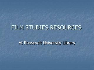 FILM STUDIES RESOURCES