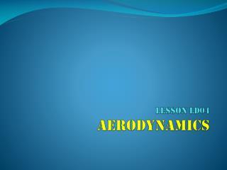 LESSON LD04 Aerodynamics