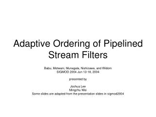 Adaptive Ordering of Pipelined Stream Filters