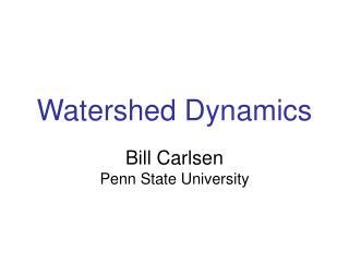 Watershed Dynamics