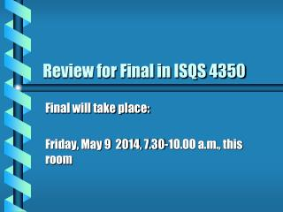 Review for Final in ISQS 4350