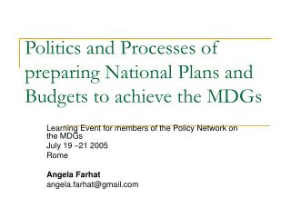 Politics and Processes of preparing National Plans and Budgets to achieve the MDGs